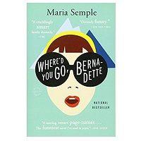 Where'd You Go, Bernadette Novel by Maria Semple PDF Novel Download