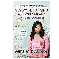 ePub Is Everyone Hanging Out Without Me by Mindy Kaling Download
