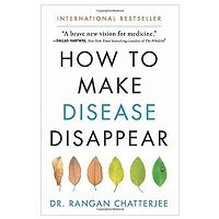 How to Make Disease Disappear by Rangan Chatterjee PDF Download