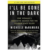 I'll Be Gone in the Dark by Michelle McNamara PDF Download