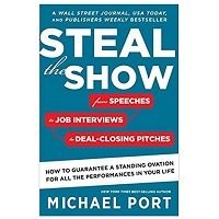Steal the Show by Michael Port PDF Download
