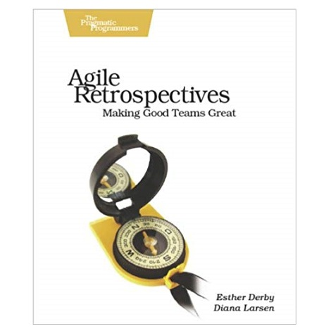 PDF Agile Retrospectives Making Good Teams Great