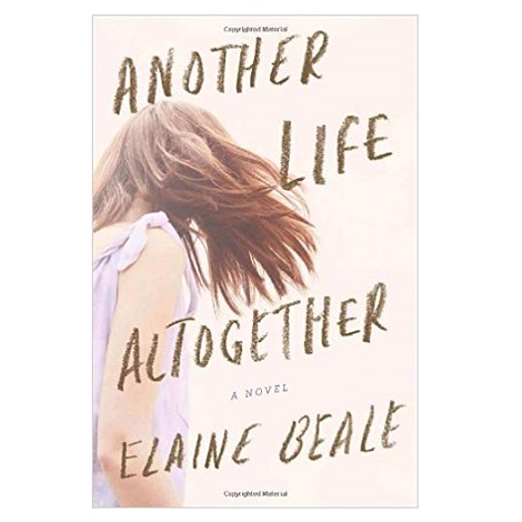 PDF Another Life Altogether Novel by Elaine Beale Download