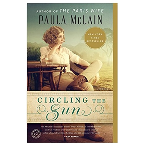 PDF Circling the Sun by Paula McLain Download