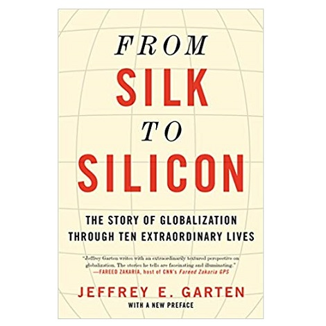 PDF From Silk to Silicon by Jeffrey E. Garten Download