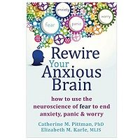 PDF Rewire Your Anxious Brain by Catherine M Pittman Download