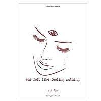 She Felt Like Feeling Nothing by r.h. Sin PDF Download