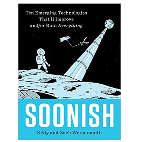 PDF Soonish by Kelly Weinersmith Download