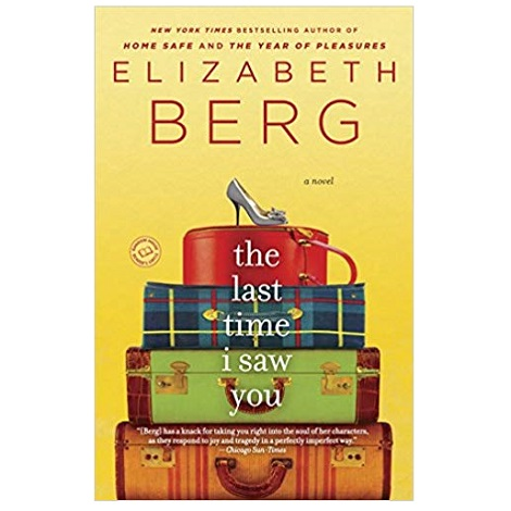 PDF The Last Time I Saw You Novel by Elizabeth Berg Download