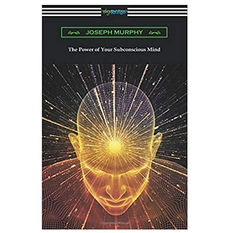 PDF The Power of Your Subconscious Mind by Joseph Murphy