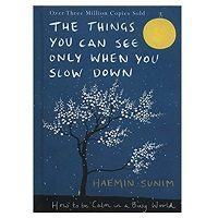 The Things You Can See Only When You Slow Down Haemin Sunim PDF Download