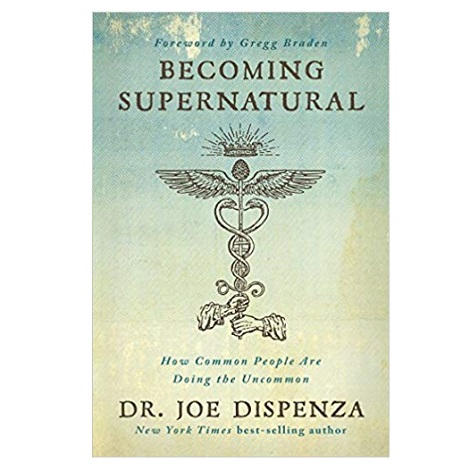 Becoming Supernatural by Dr  Joe Dispenza PDF - EBooksCart