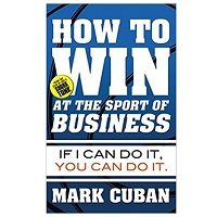 How to Win at the Sport of Business by Mark Cuban PDF