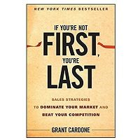 If You're Not First, You're Last by Grant Cardone PDF
