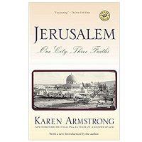 Jerusalem One City Three Faiths by Karen Armstrong