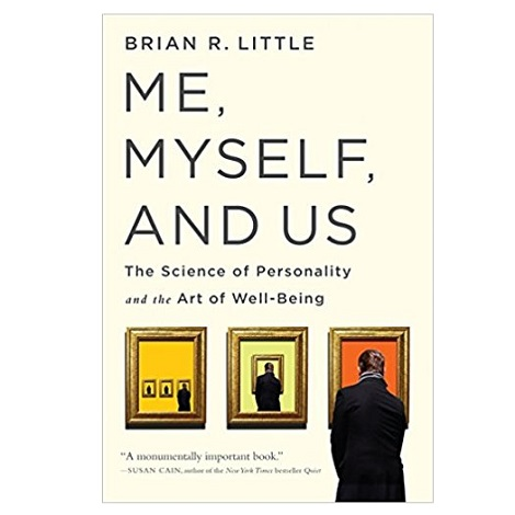 Me, Myself, and Us by Brian R Little PDF