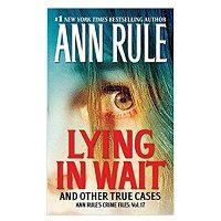 PDF Lying in Wait by Ann Rule