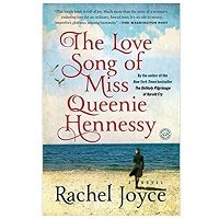 The Love Song of Miss Queenie Hennessy by Rachel Joyce PDF