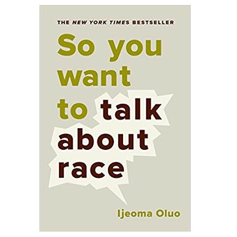 So You Want to Talk About Race by Ijeoma Oluo PDF