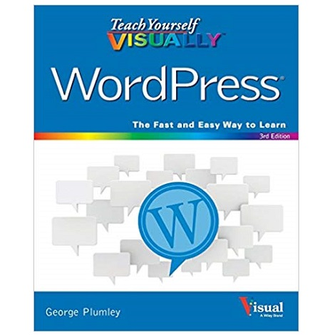 Teach Yourself VISUALLY WordPress by George Plumley PDF