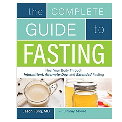 The Complete Guide to Fasting by Jimmy Moore PDF