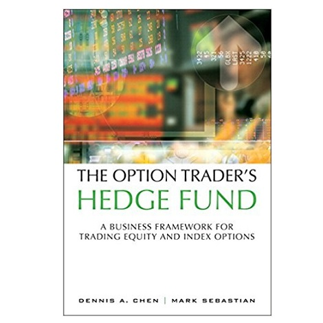 The Option Trader's Hedge Fund by Dennis A. Chen PDF