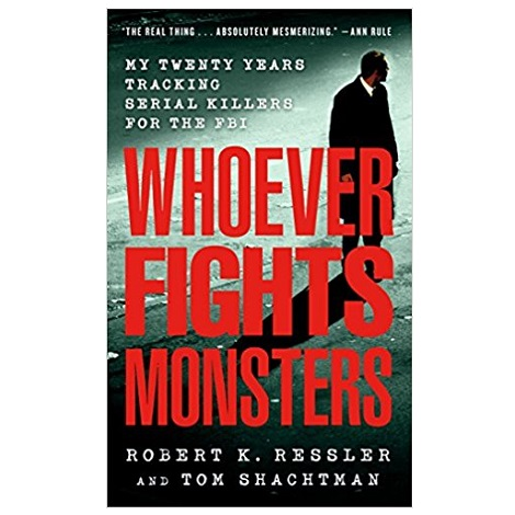 Whoever Fights Monsters by Robert K. Ressler PDF