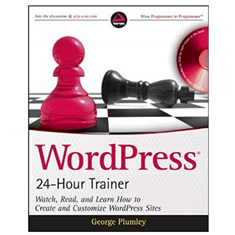 WordPress 24-Hour Trainer by George Plumley PDF