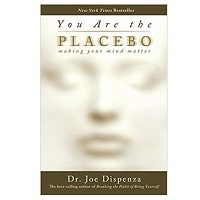 You Are the Placebo by Dr. Joe Dispenza PDF