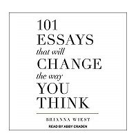 101 Essays That Will Change the Way You Think by Brianna Wiest PDF Download