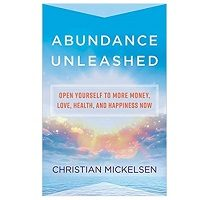 Abundance Unleashed by Christian Mickelsen PDF Download