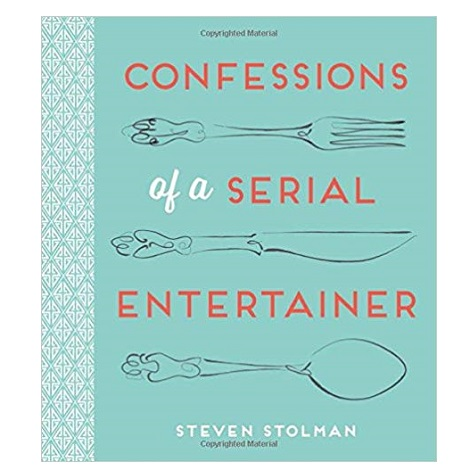 Confessions of A Serial Entertainer by Steven Stolman PDF