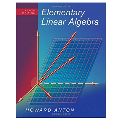 Elementary Linear Algebra by Howard Anton PDF