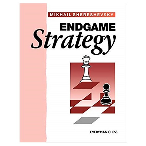 Endgame Strategy by Mikhail Shereshevsky PDF Download