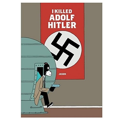 I Killed Adolf Hitler by Jason PDF