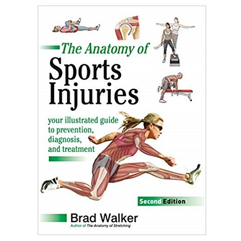 The Anatomy of Sports Injuries by Brad Walker PDF