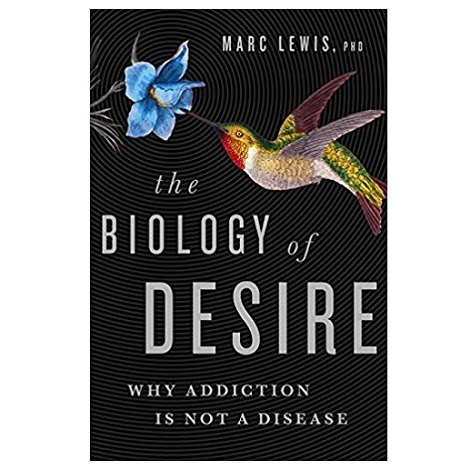 The Biology of Desire by Marc Lewis PDF