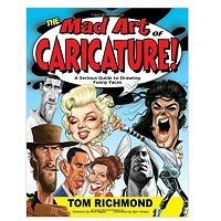 The Mad Art of Caricature!by Tom Richmond PDF