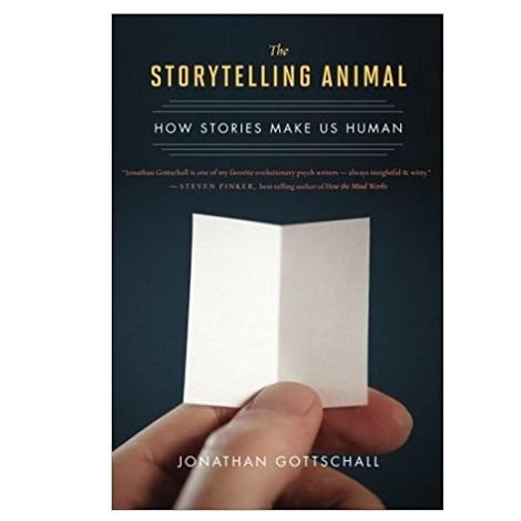 The Storytelling Animal by Jonathan Gottschall PDF
