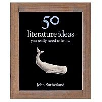 50 Literature Ideas You Really Need to Know by John Sutherland PDF