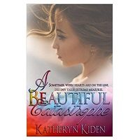 A Beautiful Catastrophe by Katheryn Kiden PDF Download