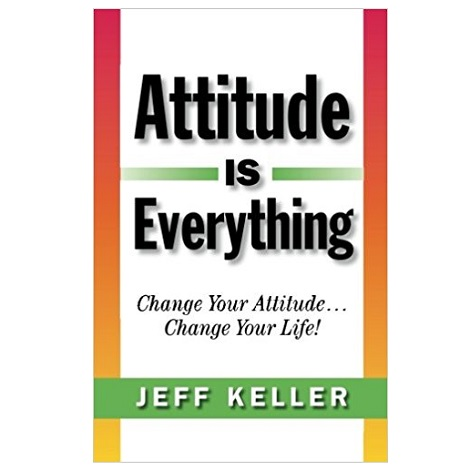 Attitude Is Everything by Jeff Keller PDF Download