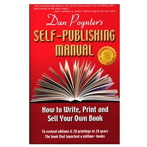 Dan Poynter's Self-Publishing Manual: How to Write, Print and Sell Your Own Book (Self-Publishing Manual: How to Write, Print, & Sell Your Own Book)