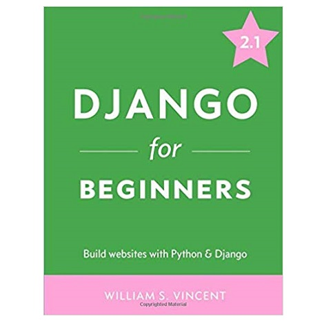 Django for Beginners by William S. Vincent PDF