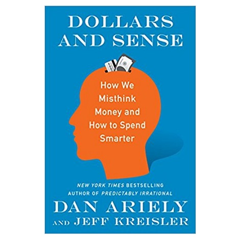 Dollars and Sense by Dr. Dan Ariely