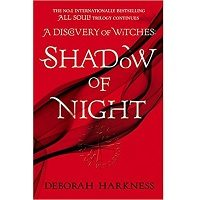 Download Shadow of Night by Deborah Harkness PDF