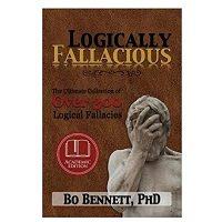 Logically Fallacious by Bo Bennet PDF