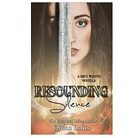 Resounding Silence (A Grey Wolves Novella) (Volume 2)