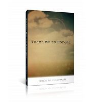Teach Me to Forget by Erica M. Chapman PDF
