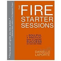 The Fire Starter Sessions by Danielle LaPorte PDF Download
